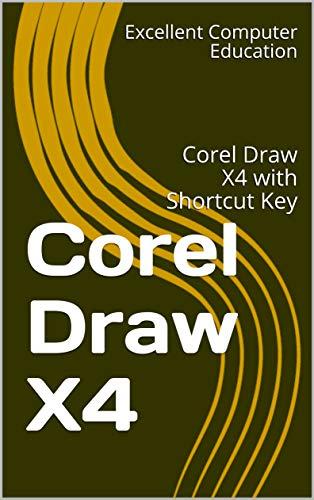 Corel Draw X4 : Corel Draw Full knowledge (English Edition)