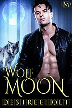 Wolf Moon (Hot Moon Rising #1) by [Desiree Holt]