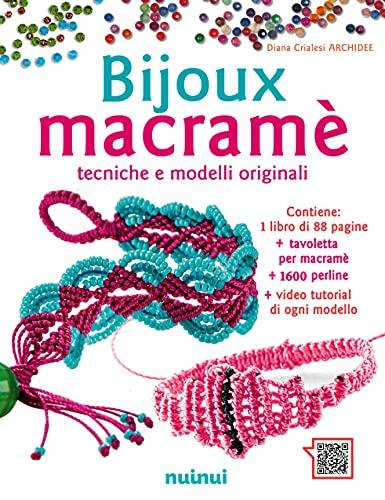 Bijoux macramé. Tecniche e modelli originali. Con Altri prodotti