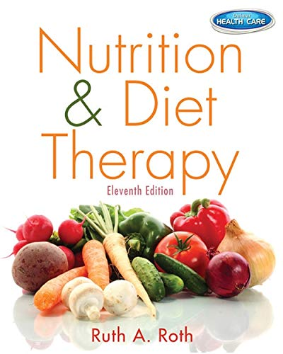 Compare Textbook Prices for Nutrition & Diet Therapy 11 Edition ISBN 9781133960508 by Roth, Ruth A.