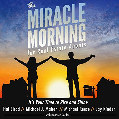 The Miracle Morning for Real Estate Agents: It's Your Time to Rise and Shine (the Miracle Morning Book Series 2) audiobook cover art