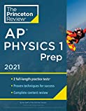 Princeton Review AP Physics 1 Prep, 2021: Practice Tests + Complete Content Review + Strategies & Techniques (2021) (College Test Preparation)