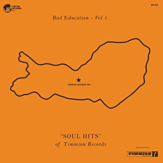 Bad Education, Vol. 1: The Soul Hits of Timmion Records