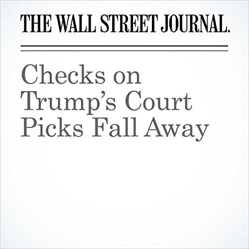 Checks on Trump's Court Picks Fall Away copertina