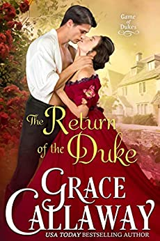 The Return of the Duke (Game of Dukes Book 5) by [Grace Callaway]