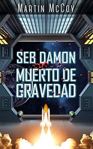 Seb Damon. Muerto de gravedad