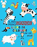 Il Mio Primo Grande Libro da Colorare Per i Più Piccoli: Animali da colorare per i più piccoli   Libro da colorare per bambini di 1-3 anni   Un bel libro di attività per i più piccoli