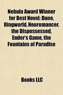 Nebula Award Winner for Best Novel: Dune, Ringworld, Neuromancer, the Dispossessed, Ender's Game, the Fountains of Paradise