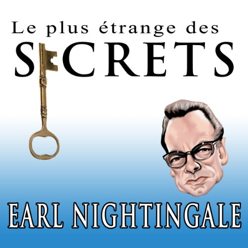 Le Plus Etrange Des Secrets [The Strangest Secret] (French Edition) Titelbild