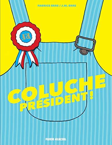 Coluche Président (French Edition)
