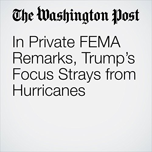 In Private FEMA Remarks, Trump's Focus Strays from Hurricanes copertina