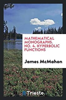 Mathematical Monographs. No. 4. Hyperbolic Functions