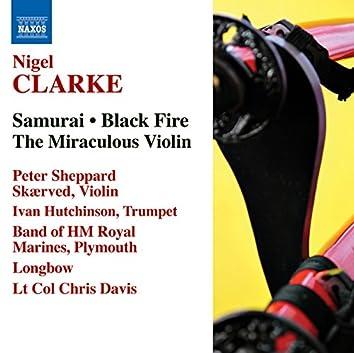 Clarke, N.: Samurai / Black Fire / The Miraculous Violin