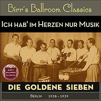 Ich hab' im Herzen nur Musik (Recordings Berlin 1938 - 1939)