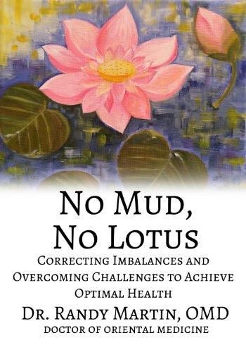 No Mud, No Lotus: Correcting Imbalances and Overcoming Challenges to Achieve Optimal Health (English Edition)