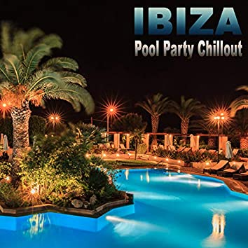 Ibiza Pool Party Chillout Tracks