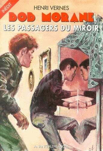 Bob Morane, tome 182 : Les passagers du miroir