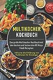 Multikocher Kochbuch: Das große Multikocher Kochbuch mit den besten und leckersten...