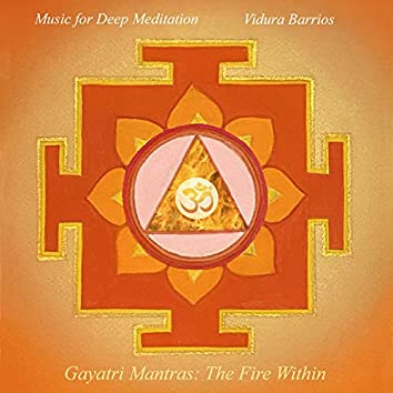 Gayatri Mantras: The Fire Within