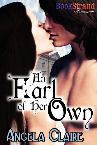Book: An Earl of Her Own (BookStrand Publishing Romance) by Angela Claire
