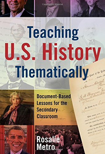 Teaching U S History Thematically Document Based Lessons For The Secondary Classroom
