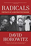 David Horowitz - Radicals: Portraits of a Destructive Passion