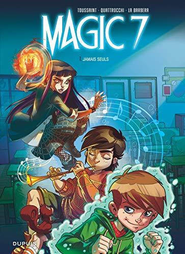 Magic 7 - tome 1 - Jamais seuls