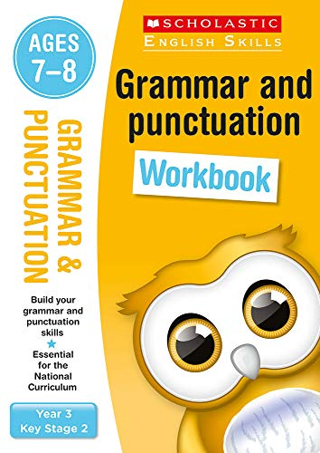Grammar and Punctuation practice activities for children ages 7-8 (Year 3). Perfect for Home Learning.: (Scholastic English Skills)