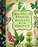 Atlante illustrato delle piante medicinali e curative. Ediz. illustrata