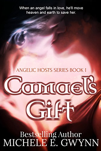 Book: Camael's Gift (Angelic Hosts Series Book 1) by Michele E. Gwynn