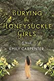 Burying the Honeysuckle Girls by Emily Carpenter