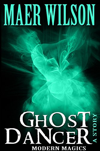 Ghost Dancer (A Modern Magics Story)