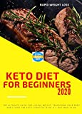Keto Diet For Beginners 2020: The Ultimate Ketogenic Diet Guide For Beginners