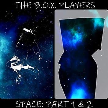 Space: Part 1 & 2