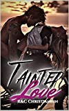 Tainted Love: Book One- Whiskey & Vixen (English Edition)