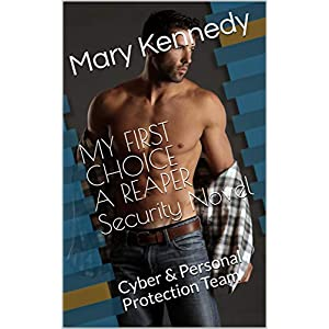 MY FIRST CHOICE A REAPER Security Novel: Cyber & Personal Protection Team