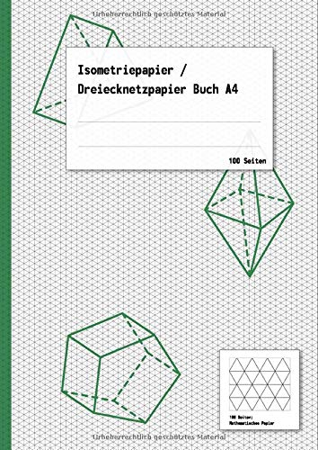 Isometriepapier / Dreiecknetzpapier Buch A4: Isometrieblock als Buch mit 100 Seiten, Softcover, für isometrisches Zeichnen