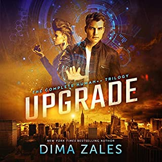 Upgrade: The Complete Human++ Trilogy                   By:                                                                                                                                 Dima Zales,                                                                                        Anna Zaires                               Narrated by:                                                                                                                                 William Dufris                      Length: 24 hrs and 40 mins     6 ratings     Overall 4.5