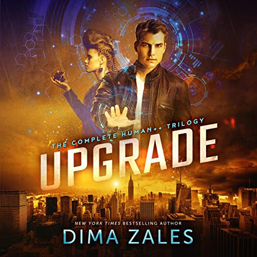 Upgrade: The Complete Human++ Trilogy                   By:                                                                                                                                 Dima Zales,                                                                                        Anna Zaires                               Narrated by:                                                                                                                                 William Dufris                      Length: 24 hrs and 40 mins     5 ratings     Overall 4.6