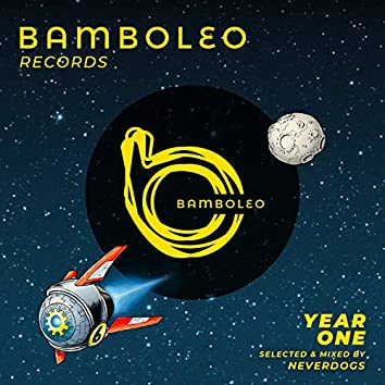 Bamboleo One Year (Selected and Mixed by Neverdogs)