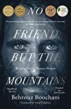 No Friend But the Mountains: Writing from Manus Prison (English Edition)