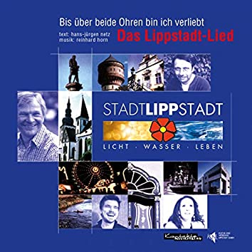 Bis über beide Ohren bin ich verliebt – Das Lippstadt-Lied