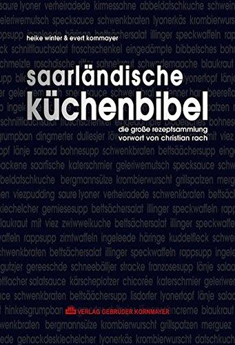 Saarländische Küchenbibel: Die große Rezeptsammlung