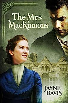 The Mrs MacKinnons by [Jayne Davis]