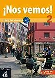 ¡Nos vemos! 2 Libro del alumno: ¡Nos vemos! 2 Libro del alumno (ELE NIVEAU ADULTE TVA 5,5%) (Spanish Edition)