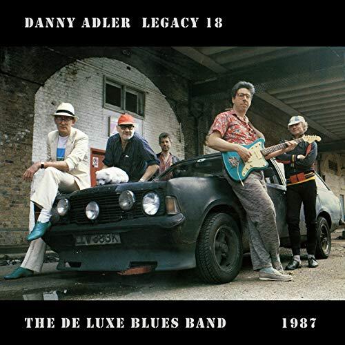 The Danny Adler Legacy Series Vol 18 De Luxe Blues Band 1987