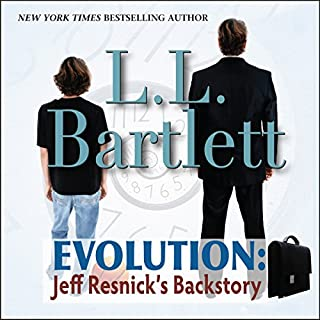 Evolution     Jeff Resnick's Backstory: The Jeff Resnick Mysteries              By:                                                                                                                                 L.L. Bartlett                               Narrated by:                                                                                                                                 Steven Barnett                      Length: 4 hrs and 14 mins     20 ratings     Overall 4.7