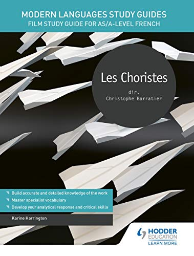 Modern Languages Study Guides: Les choristes: Film Study Guide for AS/A-level French (French Edition)