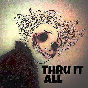 Thru It All