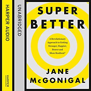 SuperBetter: How a gameful life can make you stronger, happier, braver and more resilient                   By:                                                                                                                                 Jane McGonigal                               Narrated by:                                                                                                                                 Jane McGonigal                      Length: 14 hrs and 30 mins     29 ratings     Overall 4.6
